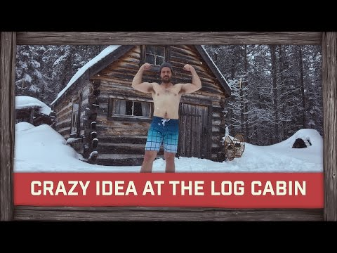 Crazy Idea At The Log Cabin!
