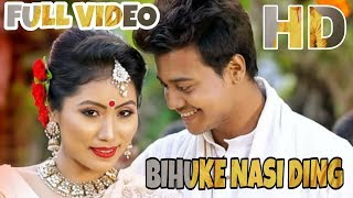 BIHUKE NASI DING 🔥🔥 || Official Video || Nilakshi Neog || New Assamese Video Song 2019
