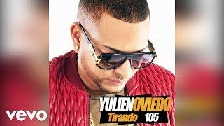 Yulien Oviedo - Tirando 105 (Audio)