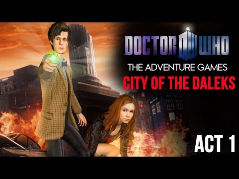 CITY OF THE DALEKS: ACT 1 | Doctor Who The Adventure Games!