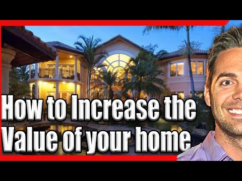 HOW TO Increase the Value of Your Home for Sale