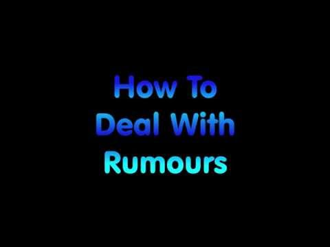 How To Deal With Rumours