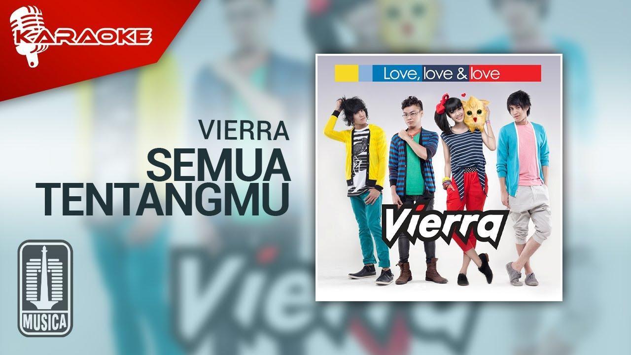 Download Vierra - Semua Tentangmu (Official Karaoke Video) MP3 Gratis
