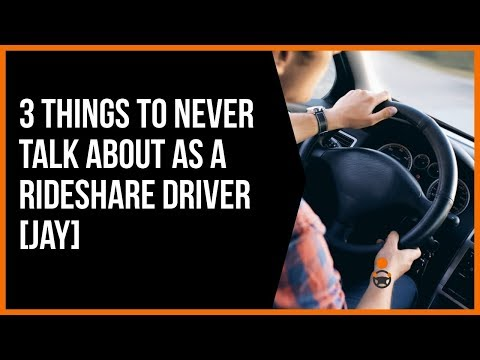 3 Things to Never Talk About as a Rideshare Driver [Jay]
