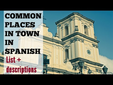 How to Describe Common Places in Town in Spanish - Los Lugares