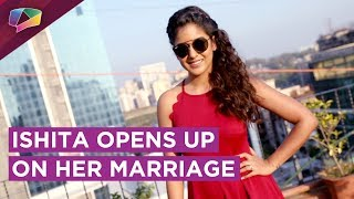 Ishita Dutta OPENS Up On Her Marriage With Hassil Actor Vatsal Seth | EXCLUSIVE