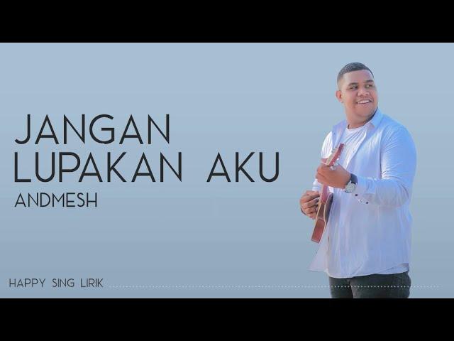 Download Andmesh - Jangan Lupakan Aku (Lirik) MP3 Gratis