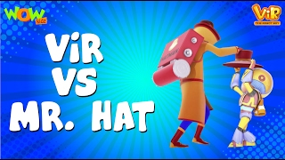 Vir Vs Mr Hat - Vir: The Robot Boy WITH ENGLISH, SPANISH & FRENCH SUBTITLES