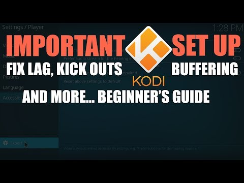 IMPORTANT KODI 17.6 SET UP. FIX LAG, KICKOUTS, BUFFERING AND MORE.. BEGINNER'S GUIDE