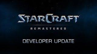 StarCraft: Remastered Developer Update