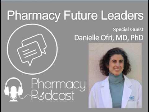 Pharmacy Future Leaders - Danielle Ofri, MD, PhD - Pharmacy Podcast Epsidoe 441