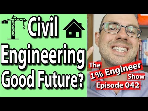 Is Civil Engineering a Good Major? | Does Civil Engineering have a good future? | 1% Engineer Ep 042