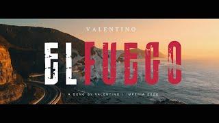 VALENTINO - EL FUEGO (Video 2020)