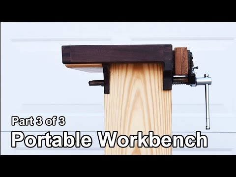 How to Build a Portable Woodworking Workbench - Part 3 of 3