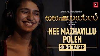 Nee Mazhavillu Polen Song Teaser | Finals Movie | Kailas Menon | Priya Prakash Varrier | Naresh Iyer
