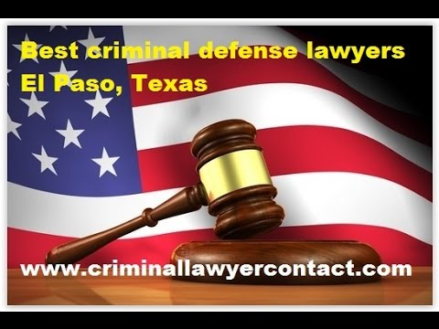 Find best criminal defense lawyers, attorneys, firms in El Paso, Texas, United States