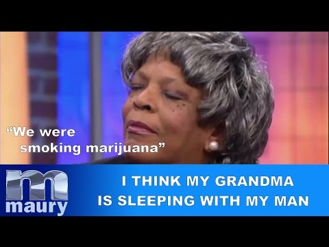 The Maury Show | I think my grandma is sleeping with my man !