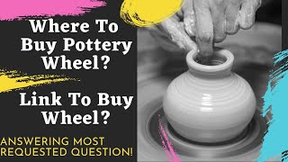Where To Buy Pottery Wheel?   Answering Most Requested Question   Link To buy Pottery Wheel  