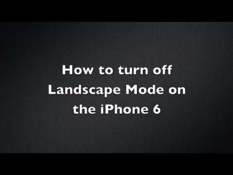 How to Turn Off Landscape Mode on iPhone 6