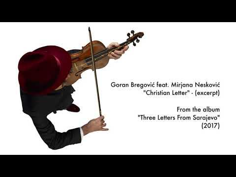 Goran Bregović feat. Mirjana Nešković - Christian Letter - (Excerpt)