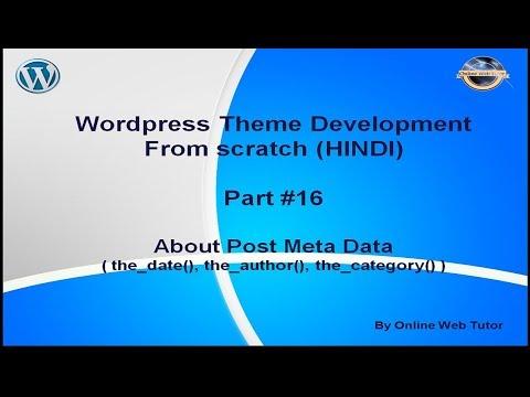 Wordpress Theme Development tutorial from scratch (Part 16)  Post Meta data(date, author, category)