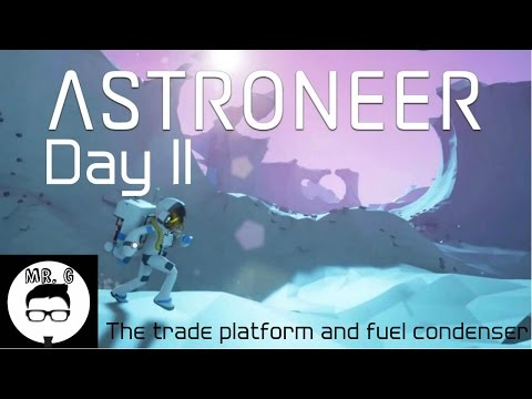 Astroneer Day 11 The Trade Platform and Fuel Condenser