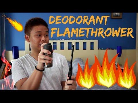 DEODORANT FLAMETHROWER