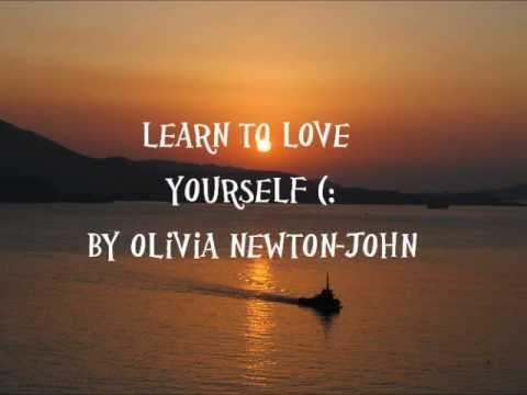 Learn To Love Yourself - Olivia Newton-John (Lyrics video)