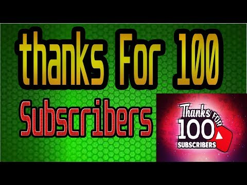 Thanks For 100 Subscribers 2018 In Hindi/Urdu