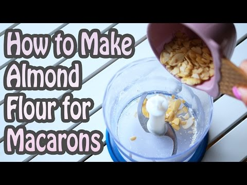 How to Make Almond Flour for Baking Macarons