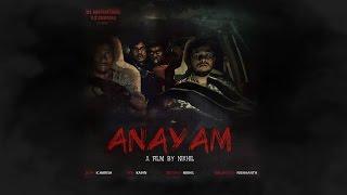 ANAYAM (அனயம் ) -HORROR SHORT FILM   TAMIL