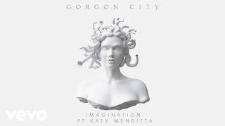 Gorgon City Imagination Ft Katy Menditta