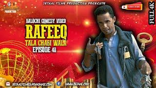 Rafeeq Tala Chabi Wala | Balochi Comedy Video | Episode 48 | 2020 #istaalfilms #basitaskani
