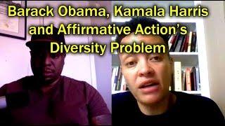 Barack Obama, Kamala Harris & Affirmative Action's Diversity Problem