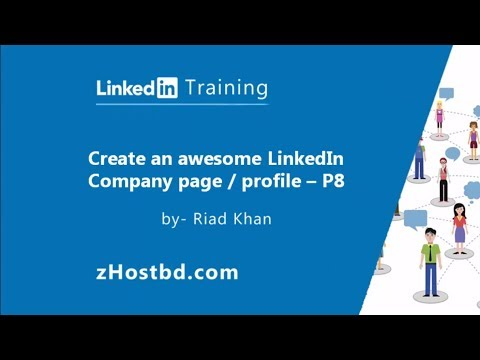 Create an awesome LinkedIn Company page/profile for your business - P8