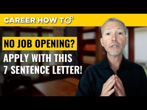 How to Apply when there is No Opening: 7 Sentence Cover Letter
