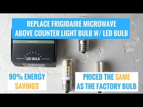 Replace Frigidaire Microwave Light Bulb W/ AFFORDABLE LED Bulb and SAVE MONEY!