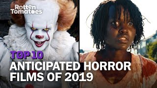 Top 10 Most Anticipated Horror Films of 2019   Rotten Tomatoes