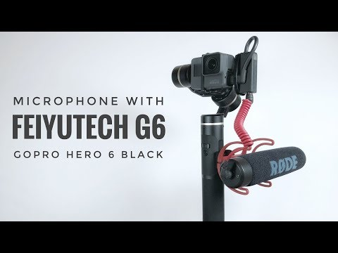 Using A Microphone With FeiyuTech G6