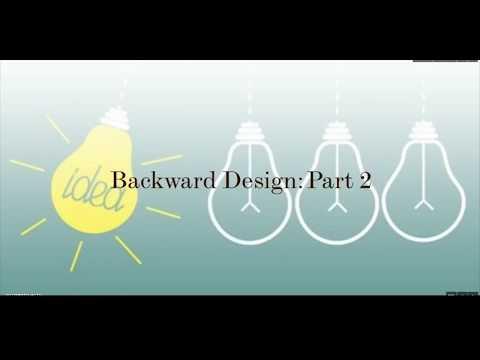 Backward Design: Part 2