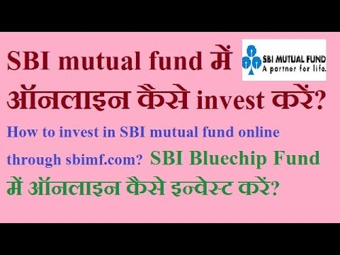 How to invest in SBI Mutual fund online? (through sbimf.com)( SBI bluechip  fund)
