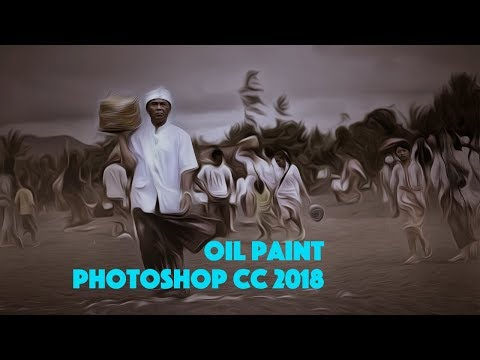 Oil Paint In PHOTOSHOP CC 2018 | Tutorial