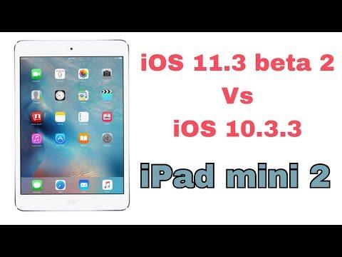iPad mini 2 iOS 11.3 beta 2 vs iOS 10.3.3 ✔