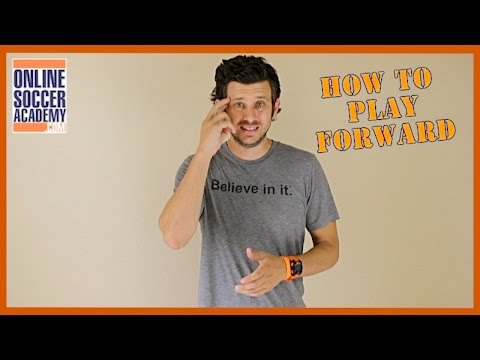 How To Play Forward in Soccer
