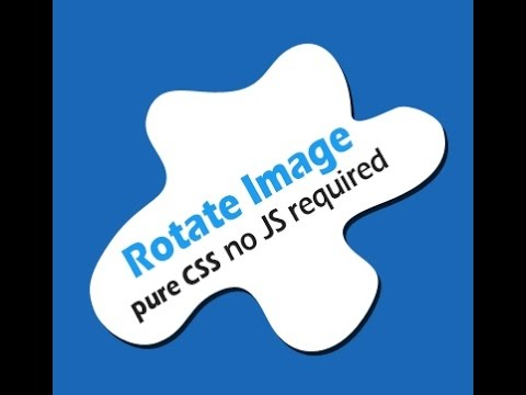 CSS Rotate Image - Pure CSS Image Rotation in 2 minutes