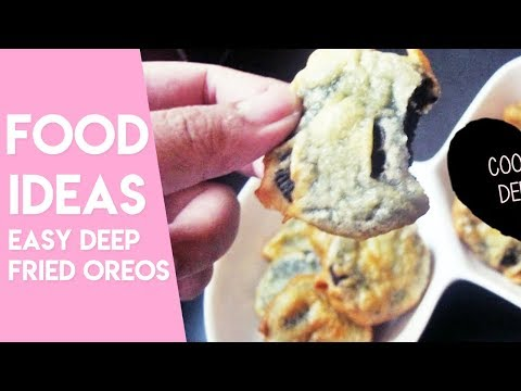 DEEP FRIED OREOS | Easy Dessert Ideas