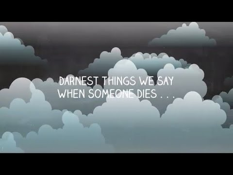 End of Life Issues | Darndest Things We Say When SomeOne Dies | LifeIzShort.com