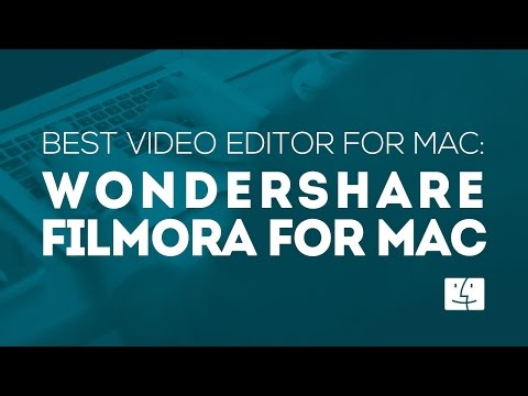 Best Video Editor for Mac: Wondershare Filmora for Mac |Free Download