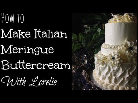 How to Make Italian Meringue Buttercream Frosting