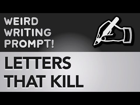 ✍ Weird Writing Prompt: Letters That Kill